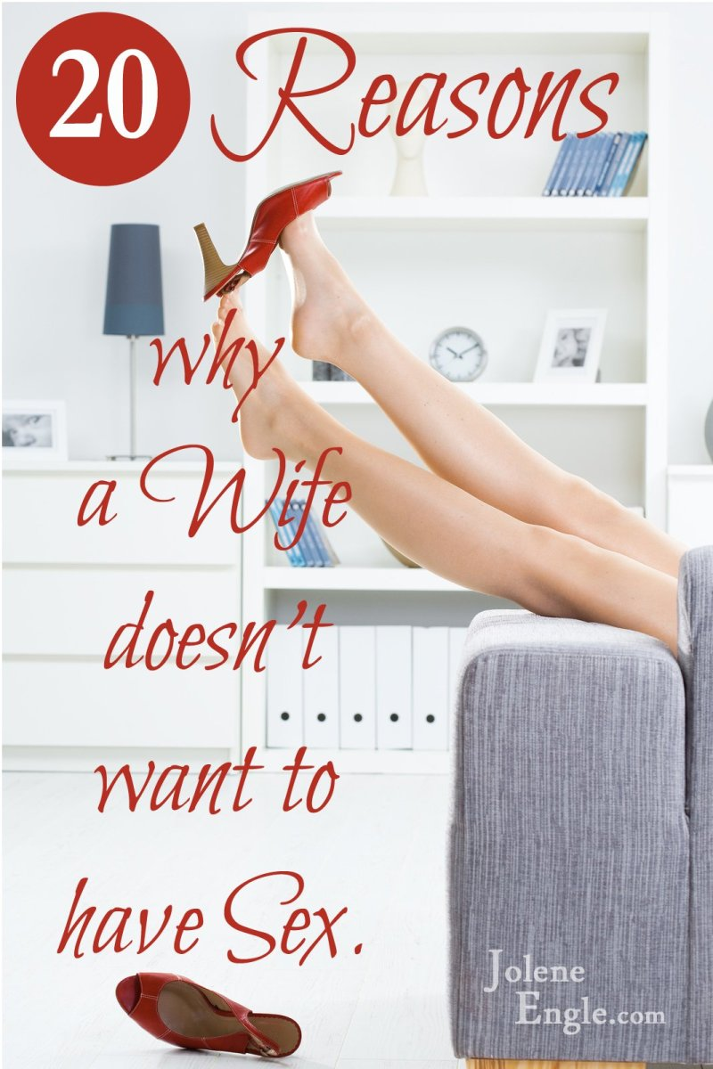 20 Reasons Why a Wife Doesn't Want to Have Sex